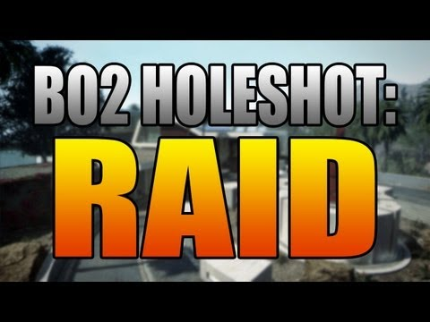 BO2 Holeshot Episode 1: Raid (Black Ops 2 Tips and Tricks: Opening Strategies)