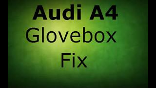 Audi A4 Glovebox problem Fix
