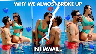 Why We Almost Broke Up in Hawaii 💔😢 | Dhar and Laura