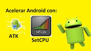 Acelerar Android al Máximo (Con SetCPU y Advanced Task Killer) ROOT