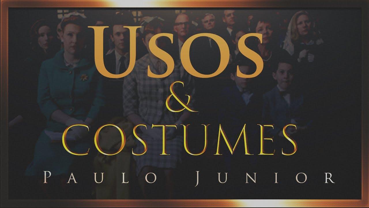Usos & Costumes - Paulo Junior