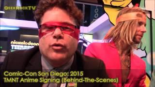 Comic-Con 2015: Teenage Mutant Ninja Turtles (ANIME Signing BTS)