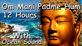 MUSIC FOR SLEEP - Om Mani Padme Hum Mantra 12 Hour Meditation Ocean Sound Zen Music