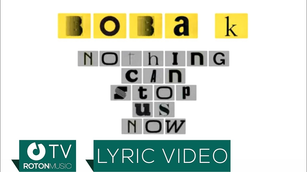 Boba K - Nothing Can Stop Us Now (Lyric Video)