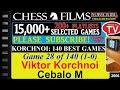 Chess Korchnoi 140 Best Games 28 Of 140 Viktor Korchnoi Vs Cebalo M mp3
