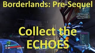 Collect the First, Second and Third ECHO in The Secret Chamber in Borderlands: The Pre-Sequel!