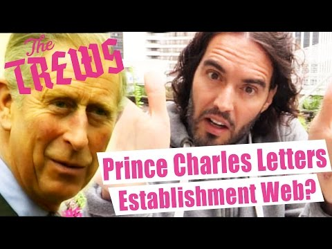 Prince Charles Black Spider Letters - An Establishment Web? Russell Brand The Trews (E320)