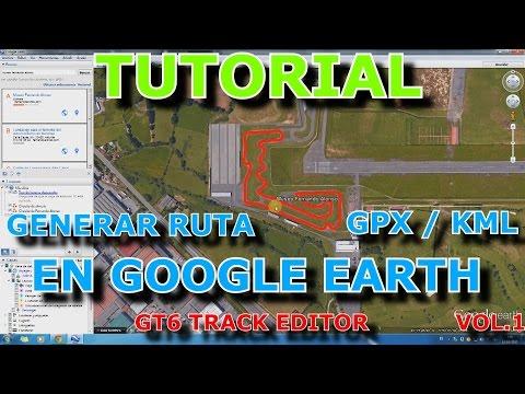 TUTORIAL COMO GENERAR ARCHIVOS GPX/KML EN GOOGLE EARTH