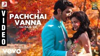 Vai Raja Vai - Pachchai Vanna Video   Gautham Karthik, Priya Anand