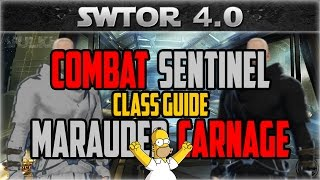 SWTOR Class Guide: Combat Sentinel & Carnage Marauder (Patch 4.0+)