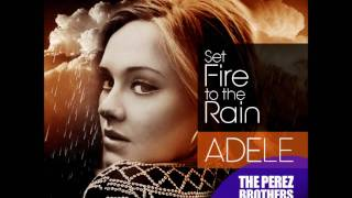 Adele Video - ADELE - Set Fire To The Rain - THE PEREZ BROTHERS Remix