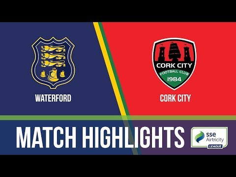 Highlights: Waterford 1-2 Cork City