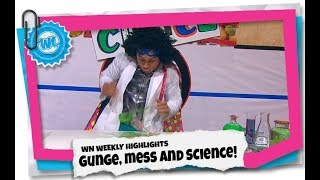 Gunge, Mess and SCIENCE! | WN Weekly Highlights