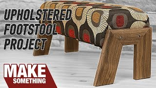 Footrest Woodworking Project With an Introduction to Upholstery.