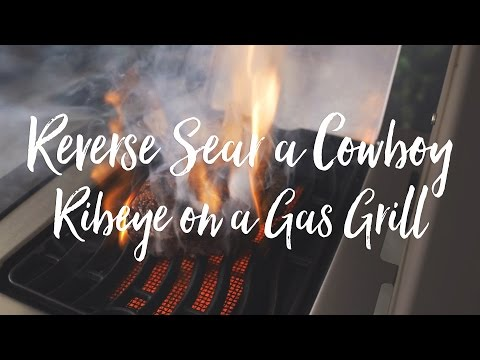 Reverse Sear Steak on a Gas Grill