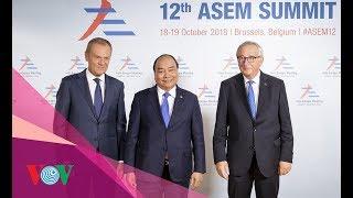 Bản tin thời sự 19/10/2018: Thủ tướng Nguyễn Xuân Phúc dự Hội nghị cấp cao Á-Âu lần thứ 12