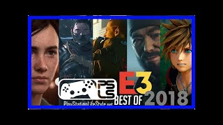 Breaking News | PlayStation LifeStyle's Best of E3 2018 Awards - Top 10 Things We Saw
