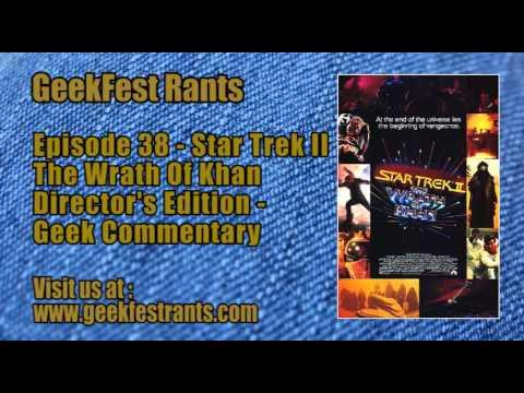 Episode 38 - Star Trek II The Wrath Of Khan Director's Edition - Geek Commentary