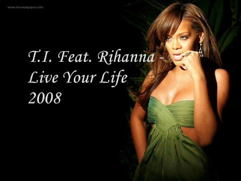 TI Feat. Rihanna - Live Your Life 2008 **new !! Video
