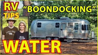 "RV ""Boondocking"" & WATER - How to Stretch It Out"