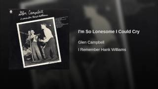 Glen Campbell I'm So Lonesome I Could Cry