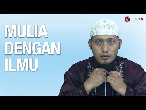 Ceramah Islam: Mulia Dengan Ilmu - Ustadz Zaid Susanto, Lc