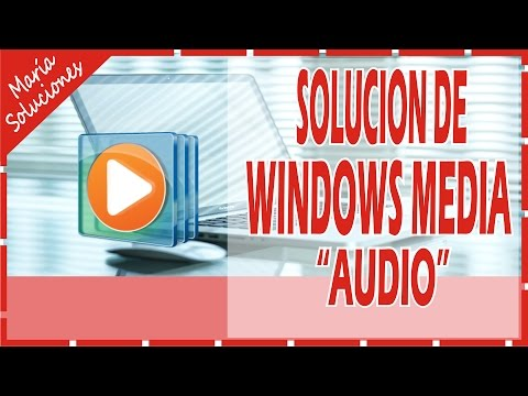 El Reproductor de windows media encontro un problema al reproducir el archivo SOLUCION