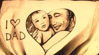 I love dad ! - Sand art by Paola Saracini
