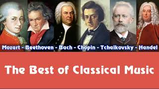 Mozart Beethoven Bach Chopin Tchaikovsky Handel The Best Of Classical Music