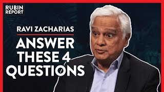 These Are The 4 Questions of Life We Must Face(Pt. 3) | Ravi Zacharias | SPIRITUALITY | Rubin Report