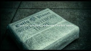 Justice League Opening Credit Song - Everybody knows - Sigrid