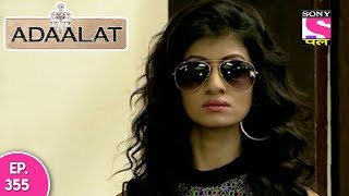 Adaalat - अदालत - Episode 355 - 14th September, 2017