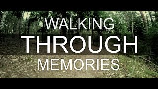 Walking Through Memories