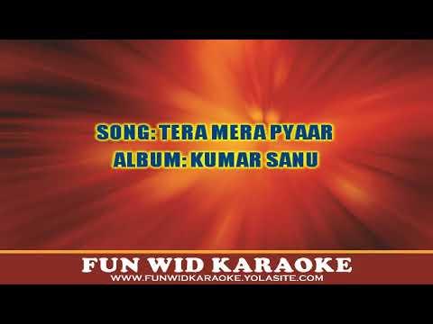 Tera Mera Pyaar Karaoke (kumar Sanu) - Fun Wid Karaoke (dj Lolly) video