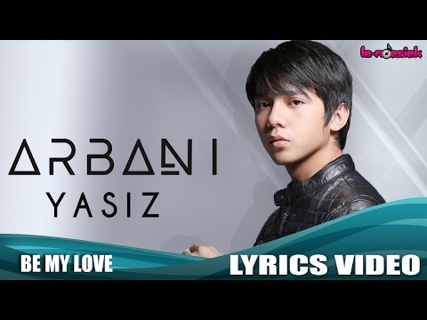 Arbani - Be My Love (Official Lyric Video)