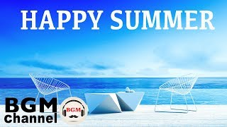 HAPPY SUMMER - Sunny Instrumental Cafe Music for Great Mood - Latin, Jazz, Bossa Nova