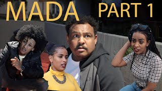 "New Eritrean  serie film  "" MADA "" part 1 by sami hagos (ወዲ ሓጎስ)"
