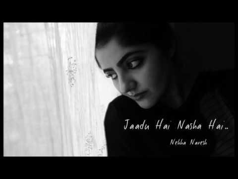 Jaadu Hai Nasha Hai - Jism (Request) Cover by Nehha Naresh