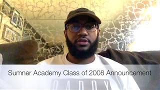 Important Announcement - Sumner Academy Class of 2008 Reunion