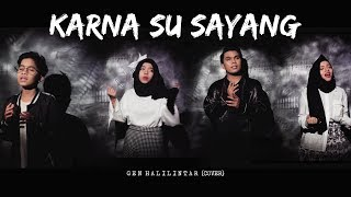 Gen Halilintar - Karna Su Sayang (Official Cover Video) Near Ft. Dian