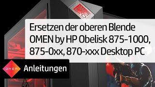 Ersetzen der oberen Blende OMEN by HP Obelisk 875-1000, 875-0xx, 870-xxx Desktop PC | HP OMEN | HP