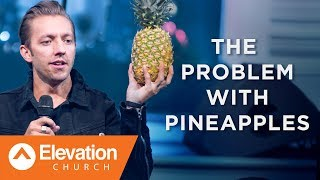 The Problem with Pineapples | Levi Lusko