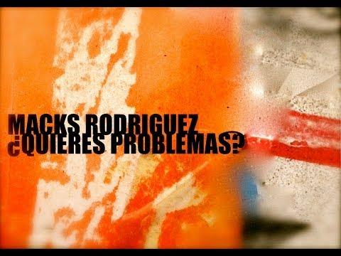 MACKS RODRIGUEZ ¿QUIERES PROBLEMAS? VIDEOCLIP OFICIAL