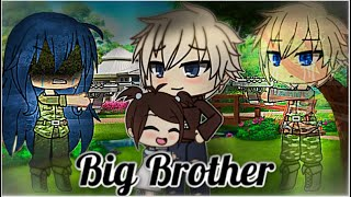 Big Brother | Gacha Life | GLMM | Part 2