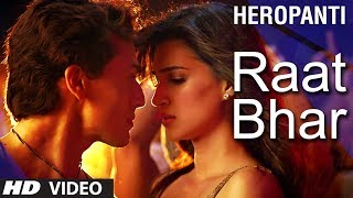 download lagu Heropanti : Raat Bhar  Song  Tiger Shroff gratis