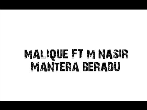 Mantera Beradu - Malique Ft M.Nasir |LIRIK|HQ|