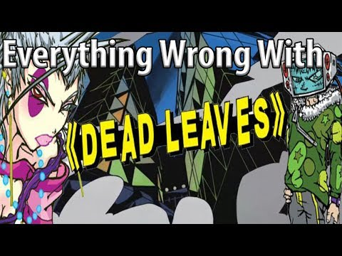 Everything Wrong With Dead Leaves