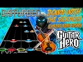 Down With The Sickness (Extreme Meme Edition) -- Guitar Hero Custom Song