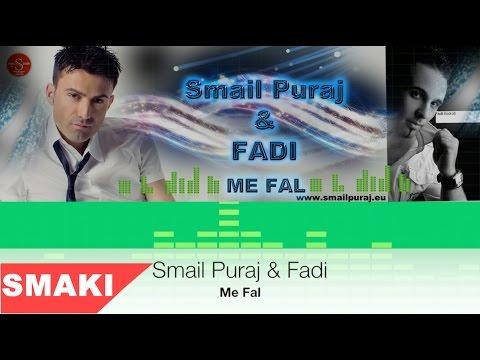 Smail Puraj & Fadi 2015  Me Fal video