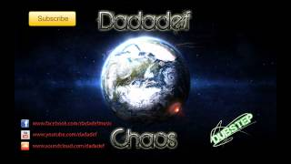 Dadadef - Chaos [Dubstep]
